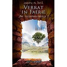 Die Talisman-Kriege 2: Verrat in Faerie (German Edition)