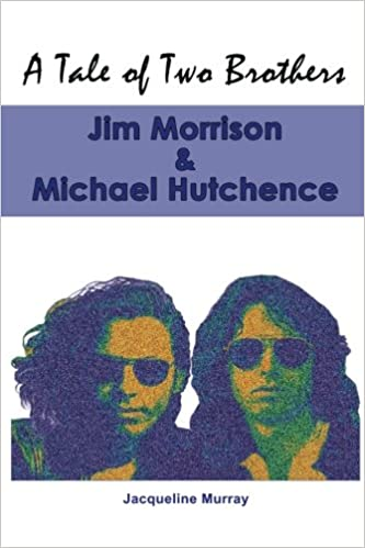 97102a26f73b2 Amazon.com  A Tale of Two Brothers  Jim Morrison   Michael Hutchence ...