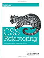 CSS Refactoring: Architect Your Stylesheets for Success Front Cover