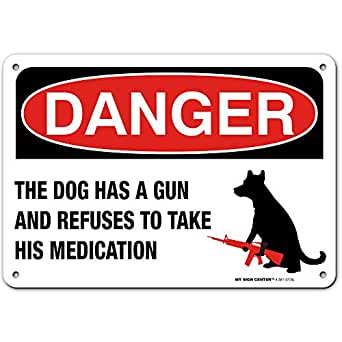 """Warning Dog Has a Gun, Funny Beware of Dog Sign, Made Out of .040 Rust-Free Aluminum, Indoor/Outdoor Use, UV Protected and Fade-Resistant, 7"""" x 10"""", by My Sign Center"""