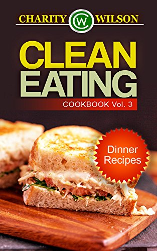 CLEAN EATING Dinner Recipes Cookbook ebook
