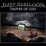 Empire of Lies by Sleep Rebellion
