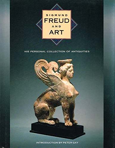 Sigmund Freud and Art: His Personal Collection of Antiquities from Brand: Harry N Abrams