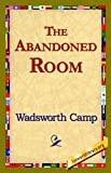 The Abandoned Room, Wadsworth Camp, 1421821079