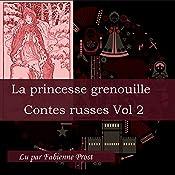 La princesse grenouille (Contes russes 2.1) | Alexandre Afanassiev