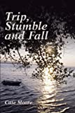 Trip, Stumble, and Fall, Cathrine Carter, 1588511871