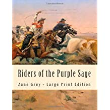 Riders of the Purple Sage: Large Print Edition