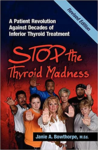 Stop The Thyroid Madness: A Patient Revolution Against Decades Of Inferior Treatment por M. Ed Janie A. Bowthorpe epub