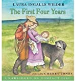 By Laura Ingalls Wilder The First Four Years CD (Little House the Laura Years) (Unabridged) [Audio CD]