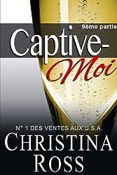 Captive-Moi: 9ème partie