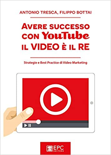 Avere successo con YouTube il video è il re Digital marketing: Amazon.es: Tresca, Bottai: Libros en idiomas extranjeros