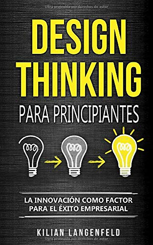 Libro : Design Thinking Para Principiantes La Innovación...