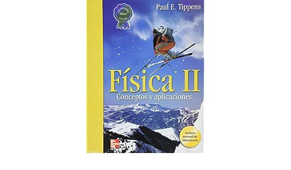 FISICA II.CONCEPTOS Y APLICACIONES + MNL.DE LABORAORIO: Paul E. Tippens: 9789584103925: Amazon.com: Books