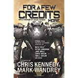 For a Few Credits More: More Stories from the Four Horsemen Universe (The Revelations Cycle)