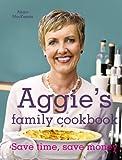 Aggie's Kitchen Cookbook, Aggie MacKenzie, 1862059314