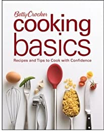 Betty Crocker's Cooking Basics: Learning to Cook with Confidence (Betty Crocker)