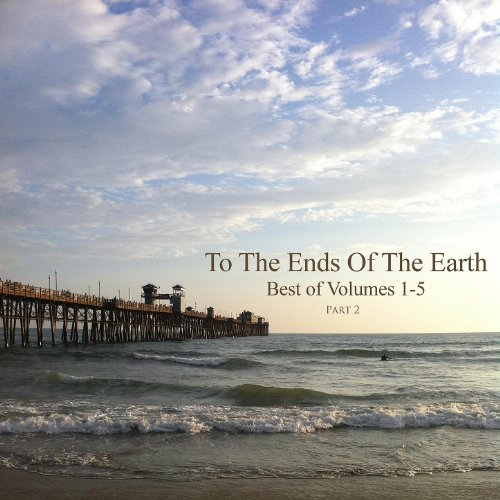 To the Ends of the Earth: Best of Volumes 1-5 Part 2