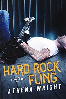 Hard Rock Fling: A Rock Star Romance (Darkest Days Book 2) by [Wright, Athena]