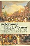 Reforming Men and Women, Bruce Dorsey, 0801438977
