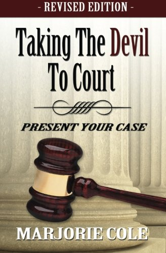Taking The Devil to Court - Present Your Case (Revised) ebook