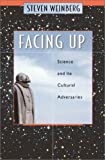Facing Up: Science and Its Cultural Adversaries