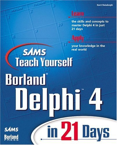 Sams Teach Yourself Delphi 4 in 21 Days by Brand: Sams Publishing