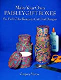 Make Your Own Paisley Gift Boxes, Gregory Mirow, 0486268926