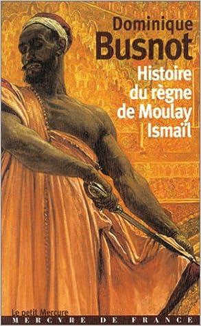 Livres gratuits en ligne Histoire du règne de Moulay Ismaïl pdf, epub ebook