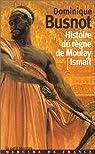Histoire du règne de Moulay Ismaïl par Busnot