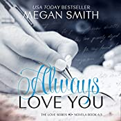 Always Love You | Megan Smith