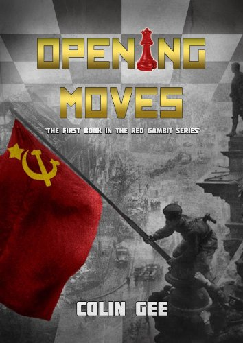 Opening Moves (The Red Gambit Series Book 1) by [Gee, Colin]