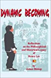 Dynamic Becoming, James Bishop, 0595215882