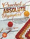 Crochet for Absolute Beginners: The Essential Guide