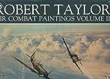The Air Combat Paintings of Robert Taylor, Charles Walker, 1550680587
