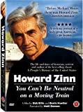 Howard Zinn - You Can't Be Neutral on a Moving Train [Import]