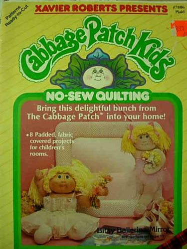 (Xavier Roberts, Cabbage Patch Kids, No Sew Quilting)