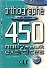 Orthographe niveau débutant : 450 nouveaux exercices par Hermeline