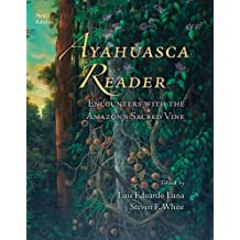 Ayahuasca Reader: Encounters with the Amazon's Sacred Vine