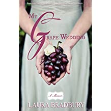 My Grape Wedding: (The Grape Series #2)
