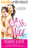 Call Me Wild (Wild Thing Book 2)