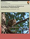Flying Squirrel Distribution and Habitat Use at Mount Rushmore National Memorial, National Park National Park Service, 1492917516