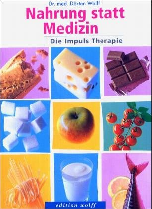 Nahrung statt Medizin: Die Impuls-Therapie