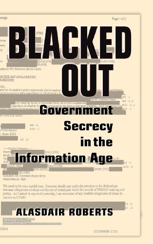 Blacked Out  Government Secrecy In The Information Age