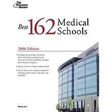 Best 162 Medical Schools 2006 (Graduate School Admissions Gui)