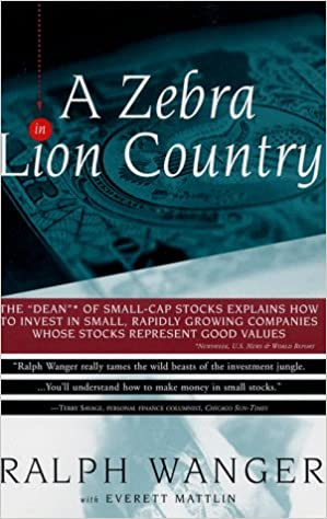 Zebra in lion country the dean of small cap stocks explains how to zebra in lion country the dean of small cap stocks explains how to invest in small rapidly growin ralph wanger everett mattlin 9780684838816 fandeluxe Gallery