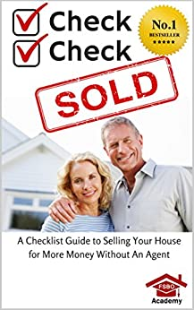 Check, Check, SOLD: A Checklist Guide To Selling Your Home For More Money Without An Agent - For Sale By Owner by [Posey, Jake]