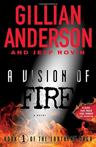 A Vision of Fire: Book 1 of The EarthEnd Saga [Gillian Anderson - Jeff Rovin] (Tapa Blanda)