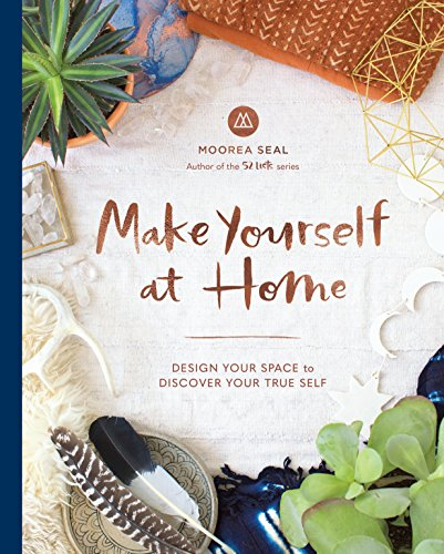 Make Yourself at Home: Design Your Space to Discover Your True Self (Bohemian Revolution)