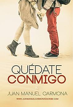 Quédate conmigo (Spanish Edition) by [Carmona, Juan Manuel]