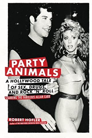Party Animals: A Hollywood Tale of Sex, Drugs, and Rock 'n' Roll Starring the Fabulous Allan Carr (Music Videos For Party)